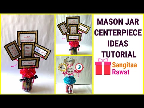 Mason Jar Centerpiece Ideas Tutorial By Sangitaa Rawat | Birthday | Anniversary Theme