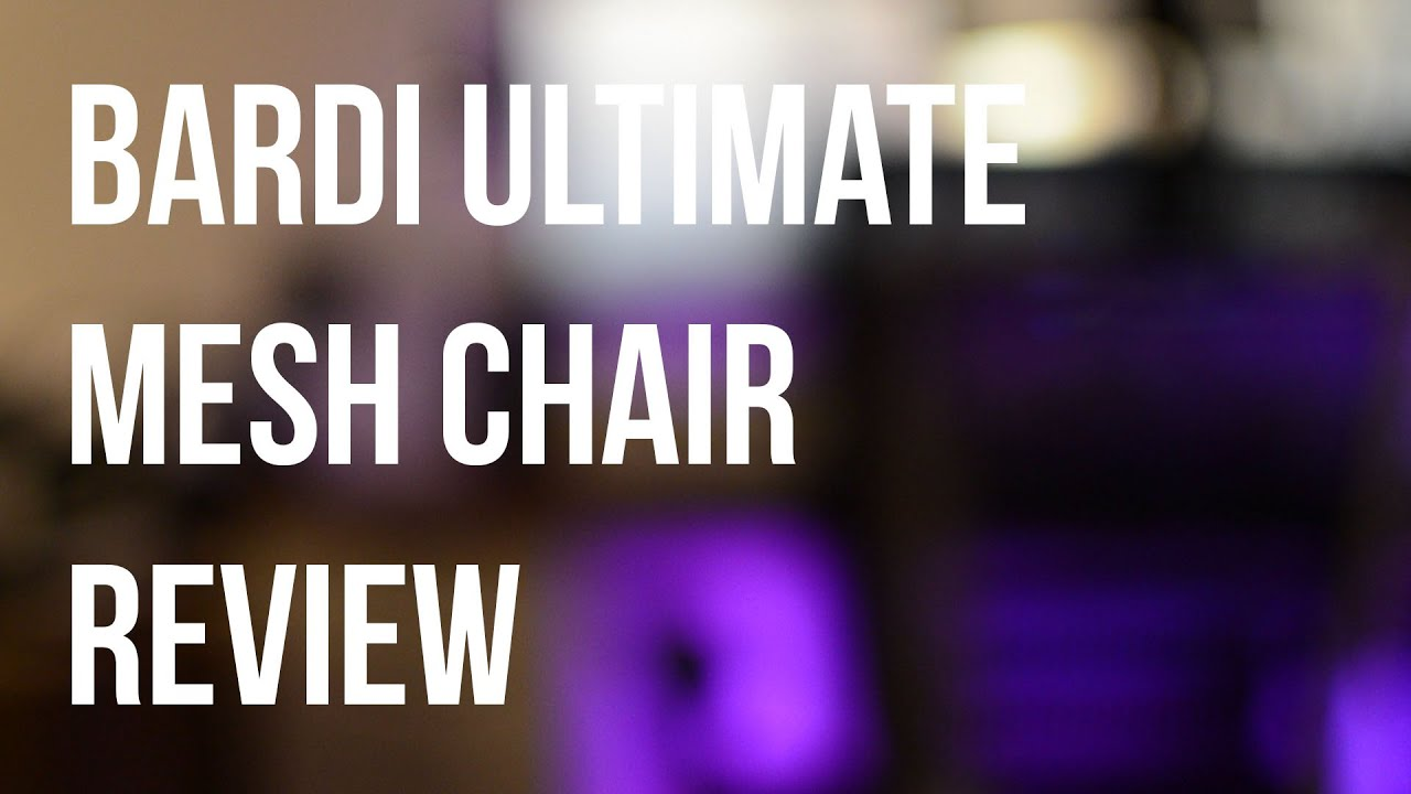 Bardi Ultimate Mesh Chair Review