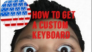 How to have a custom keyboard