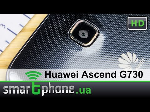 "Huawei Ascend G730 - Обзор. ""Народный"" фаблет."