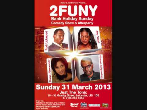 2Funy Comedy Show & Afterparty Bank Holiday Sunday 31 March 2013