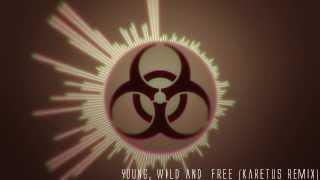 Young, Wild & Free (Karetus Remix) - Wiz Khalifa & Snoop Dogg