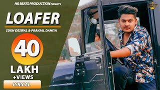 Sukh Deswal Loafer Full Song With Lyrics| New Haryanvi Songs Haryanavi 2019| Latest Haryanvi Songs