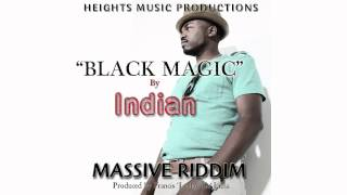 Black Magic- Indian(The Artist)MASSIVE RIDDIM 2012