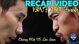 bwf finals london 2011 lee chong wei vs lin dan