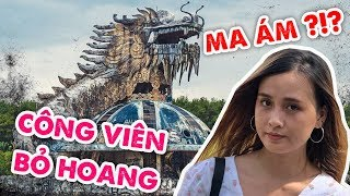 Khám phá công viên bỏ hoang ở Huế : Lời đồn ma ám ?
