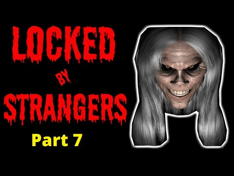 true-scary-stories-2020-|-locked-by-strangers-|-part-7-|-final
