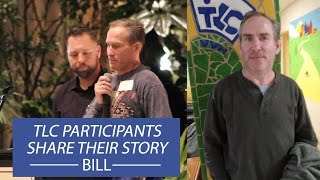 TLC Participants Share Their Stories | Bill