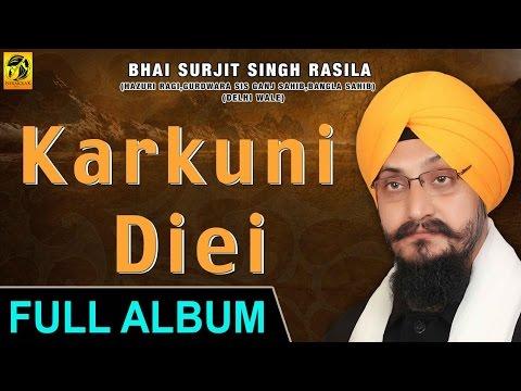 Karkunni Di | Bhai Surjit Singh Rasila | Delhi Wale | Shabad Gurbani | Kirtan | Full Album