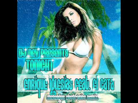 Dj Nev Presents Enrique Iglesias Feat  El Cata    Tonight Merengue Electronico Remix