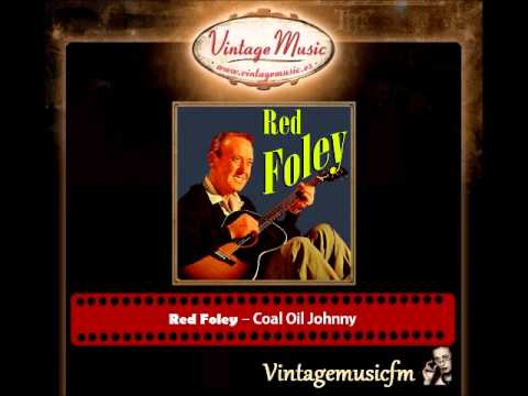 Red Foley – Coal Oil Johnny