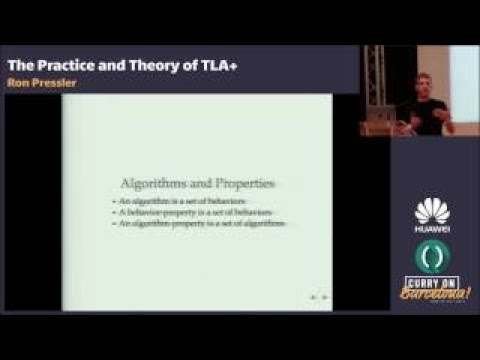 Ron Pressler The Practice and Theory of TLA+
