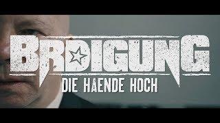 BRDIGUNG - Die Hände hoch [Offizielles Video]