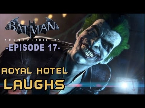 Batman: Arkham Origins - Walkthrough Part 17 Royal Hotel Laughs!