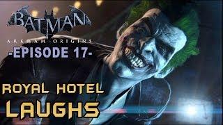 Batman: Arkham Origins - Walkthrough Part 17 Royal Hotel Laughs!