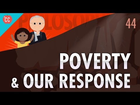 Poverty & Our Response to It: Crash Course Philosophy #44