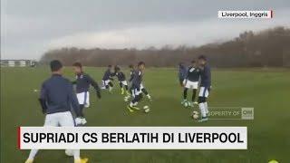 Supriadi Cs Terbang ke Eropa, Berlatih di Liverpool
