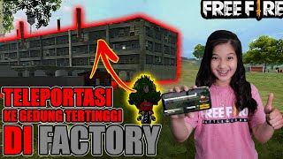 #NAYGame | Free Fire Teleportasi Ke Gedung Di Factory Pakai Motor | Auto Booyah
