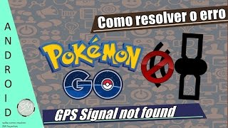 "Como resolver o erro ""GPS Signal not found"" do Pokémon GO"