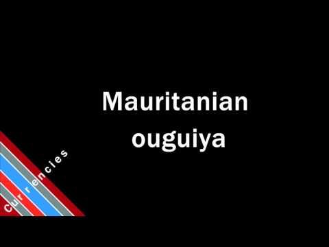 How to Pronounce Mauritanian ouguiya