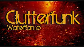 Waterflame - Clutterfunk (HD)