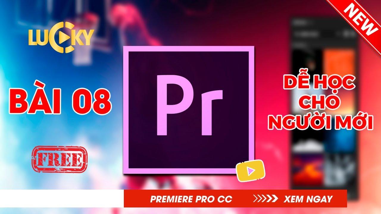 Bài 8: Cách viết chữ ( chèn text ) trong Adobe Premiere 2018 và thêm hiệu ứng chuyển động cho chữ