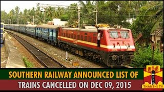 Southern Railway Announced List Of Trains To Be Cancelled on 09/12/2015 spl tamil hot news video 08-12-2015   Fishing Boats & Nets Damaged in Floods, Fishermen request Compensation