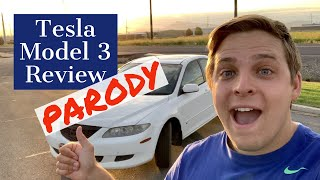 Tesla Model 3 Review | PARODY | If all car owners made review videos like Tesla Model 3 owners do...