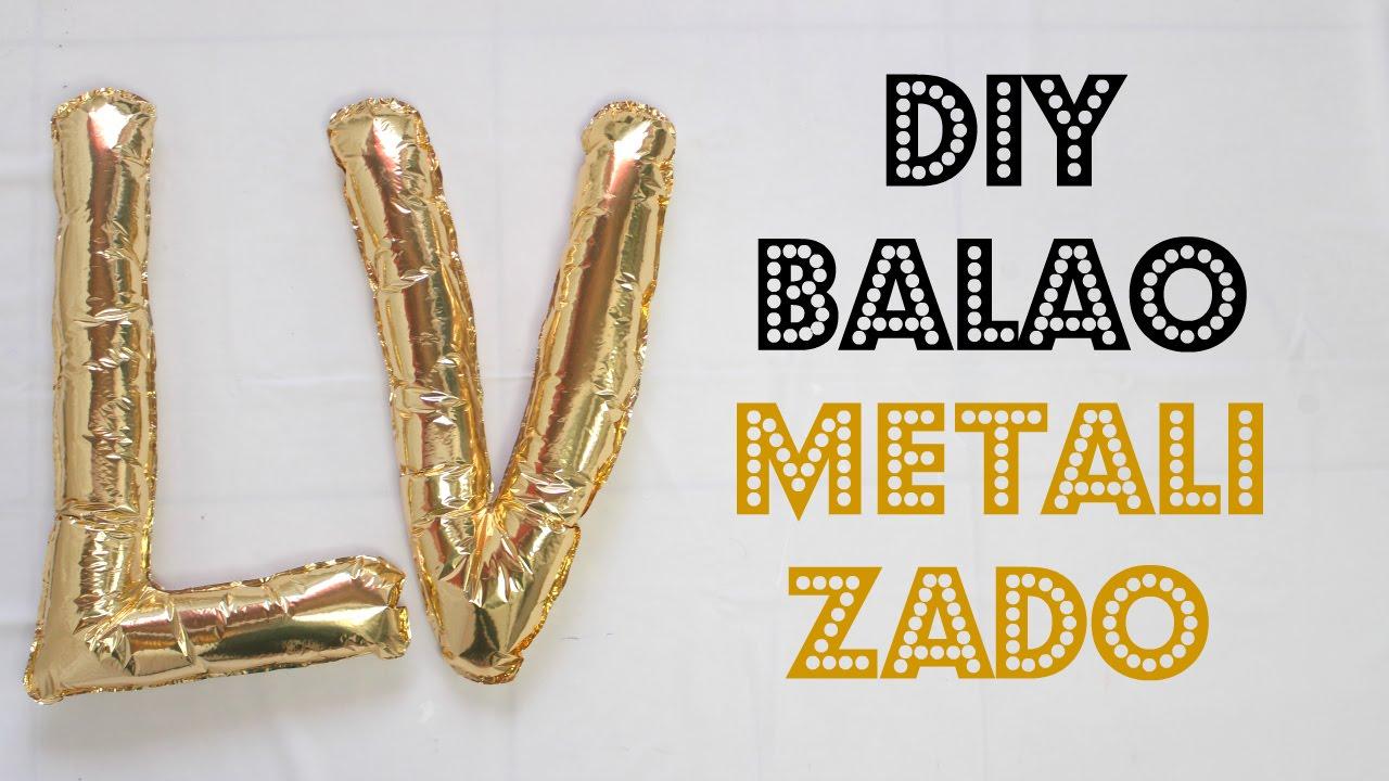 7e8ebc78c DIY Como Fazer Balão de Letras Metalizado