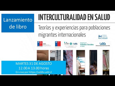 Lanzamiento libro| Interculturalidad en Salud: Teorías y experiencias para migrantes internacionales