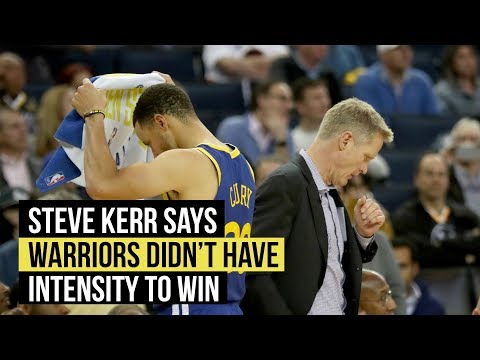 Steve Kerr says Warriors didn't have intensity needed to win Mp3