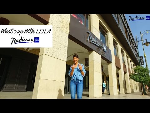 What's Up with LEILA - Ep.3 (Radisson Blu Hotel Marrakech, Carré Eden)