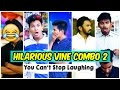 Hilarious Vine Combo 2 || Warangal Diaries || You Can't Stop Laughing.