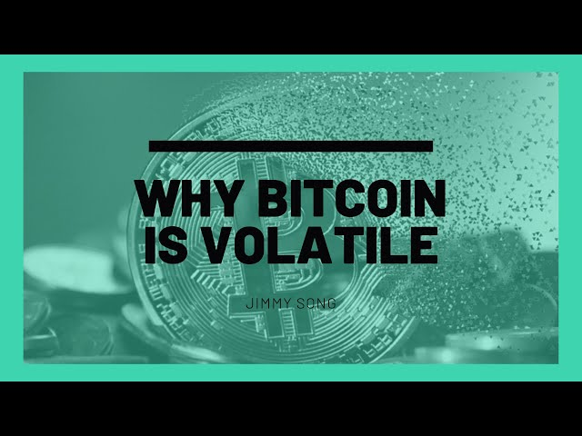 Why Bitcoin is Volatile