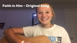 Faith in Him - Original Song