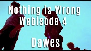 Dawes - Nothing Is Wrong - Webisode 4