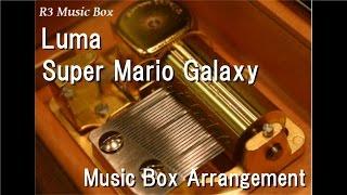 LumaSuper Mario Galaxy [Music Box]