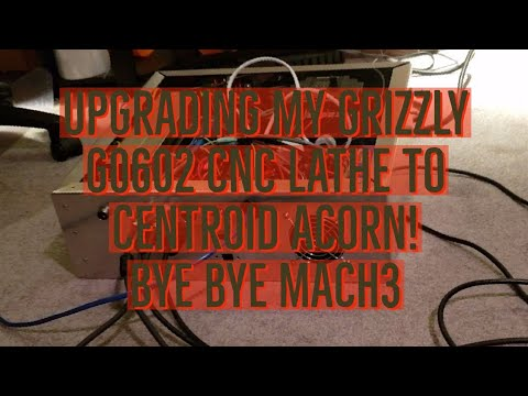 Grizzly g0602 cnc lathe upgrading to centroid acorn and closed loop  steppers  Bye Mach3