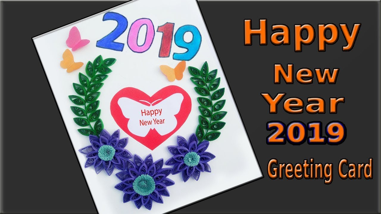 new year 2019 card making happy new year latest greeting card design paper quilling art