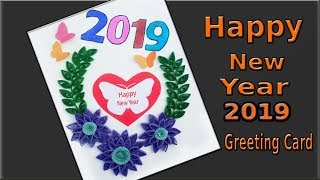 New year 2019 card Making | Happy New Year | Latest Greeting Card Design | Paper Quilling Art