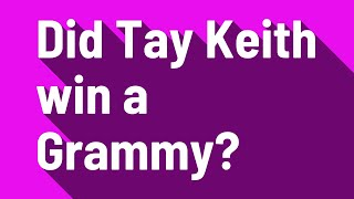 Did Tay Keith win a Grammy?