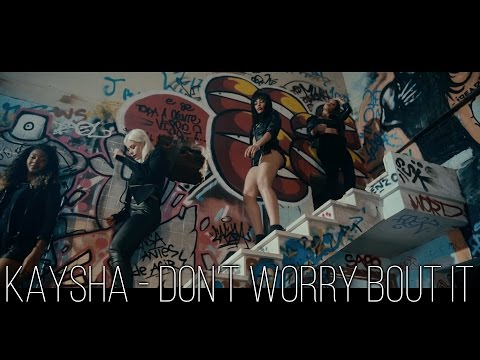 Kaysha - Don't worry bout it   Official Music...