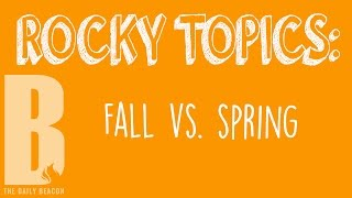 Fall vs. Spring Semester - Rocky Topics