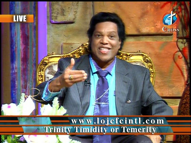Trinity Timidity or Temerity Dr. Dominick Rajan 02-22-2019