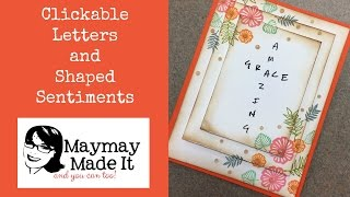 Clickable Letter Stamps and Shaped Sentiments