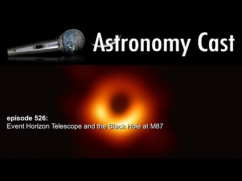 Astronomy Cast Ep. 526: Event Horizon Telescope and the Black Hole at M87