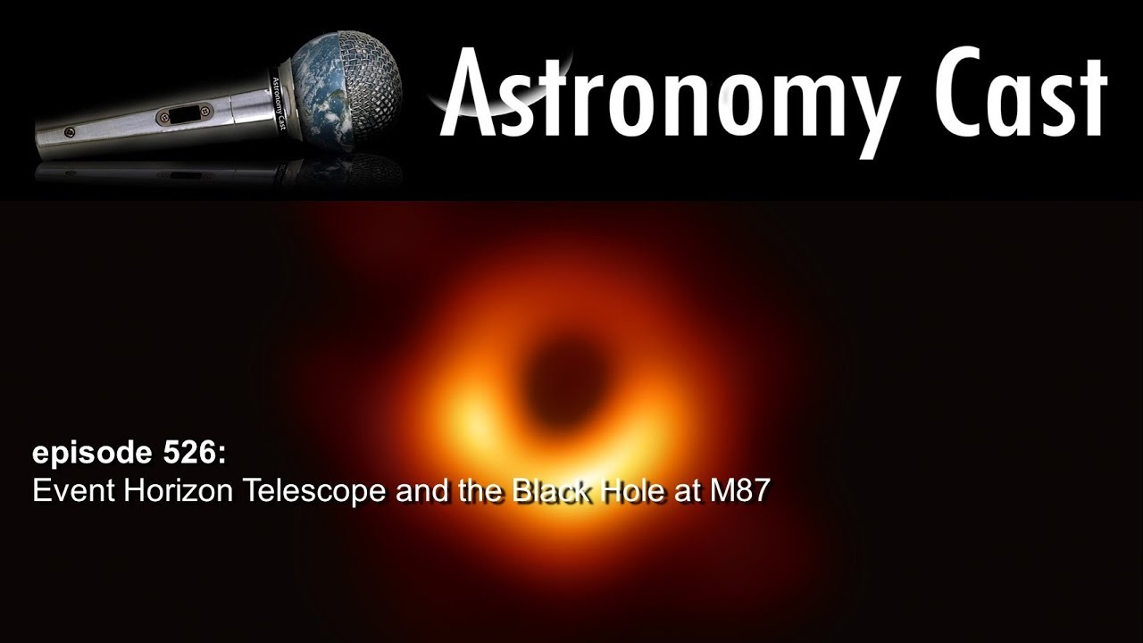 Ep  526: Event Horizon Telescope and the Black Hole at M87