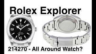 Rolex Explorer 214270 - Great all around watch?