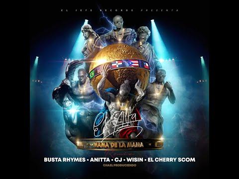 "El Alfa ""El Jefe"" x Busta Rhymes x Anitta x Wisin x CJ x Cherry – La Mamá de la Mamá (Remix Oficial)"