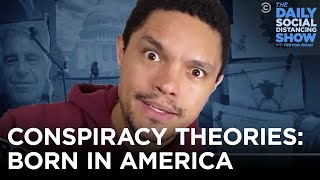 Conspiracy Theories: Born in America | The Daily Social Distancing Show